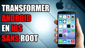 ios sur android iphone smartphone root