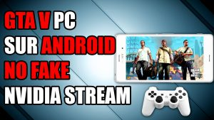 gta 5 téléphone android nvidia game stream root