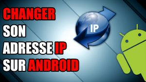 adresse ip android vps hotspot shield changer sans root