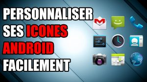 icônes personnaliser android launcher thème