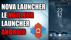 nova launcher meilleur launcher personnalisable rapide