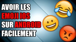 emoji ios ios sur android smiley emoji switcher root son smartphone