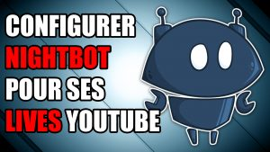 nightbot youtube lives configurer chat